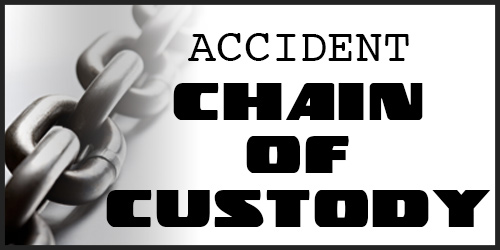 Accident Chain of Custody Guidelines